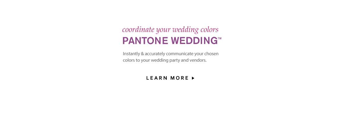 Pantone Wedding - Coordinate your wedding colors.